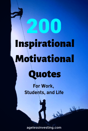 """Silhouettes of two people mountain climbing against a dark blue sky, headline """"200 Inspirational Motivational Quotes For Work, Students, and Life"""" agelessinvesting.com"""