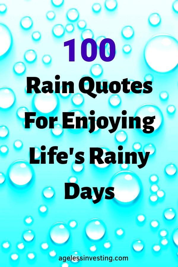 100 Rain Quotes For Enjoying Life\'s Rainy Days | Ageless ...